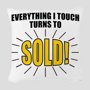 Everything I touch turns to SO Woven Throw Pillow