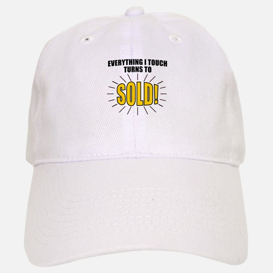 Everything I touch turns to SOLD! Baseball Baseball Cap