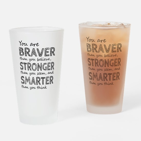 Braver Stronger Smarter Drinking Glass