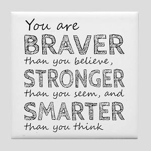 Braver Stronger Smarter Tile Coaster