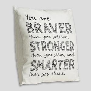 Braver Stronger Smarter Burlap Throw Pillow