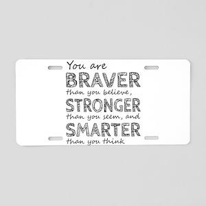 Braver Stronger Smarter Aluminum License Plate