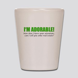 Im Adorable! Can I sell you some real e Shot Glass