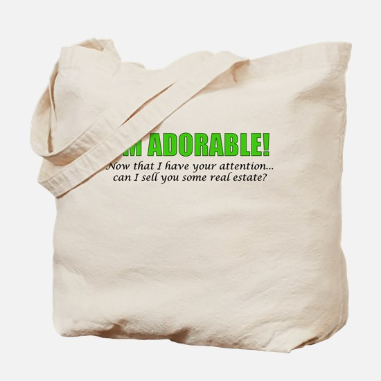 Im Adorable! Can I sell you some real est Tote Bag
