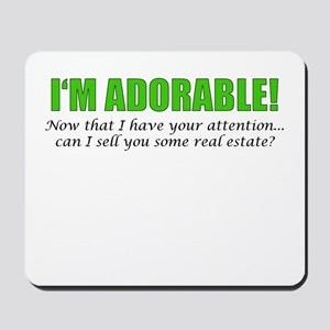 Im Adorable! Can I sell you some real es Mousepad