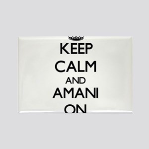 Keep Calm and Amani ON Magnets