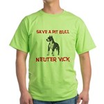 Save A Pit Bull, Neuter Vick Green T-Shirt