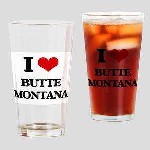 I love Butte Montana Drinking Glass