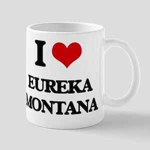 I love Eureka Montana Mug
