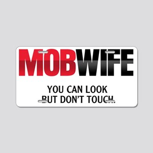 MOB WIFE - You can look but Aluminum License Plate