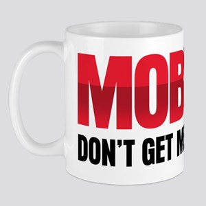 MOB WIFE - DON'T GET ME PISSED ME OFF Mug
