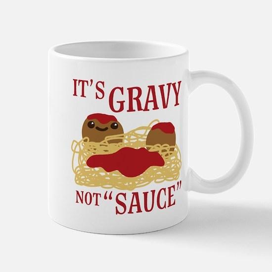 It's Gravy, Not Sauce Mugs