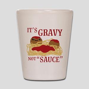 It's Gravy, Not Sauce Shot Glass