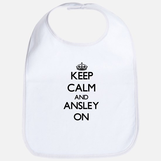 Keep Calm and Ansley ON Bib