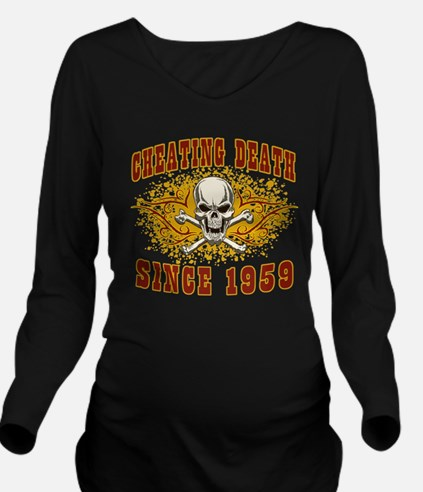 Cheating Death 1959 Long Sleeve Maternity T-Shirt