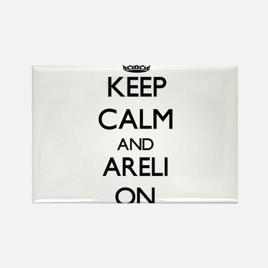 Keep Calm and Areli ON Magnets