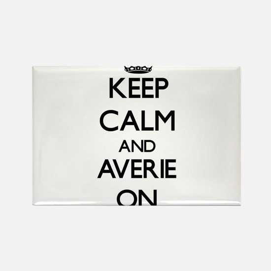 Keep Calm and Averie ON Magnets