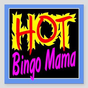 "Hot Bingo Mama Square Car Magnet 3"" x 3"""