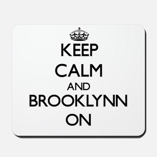 Keep Calm and Brooklynn ON Mousepad