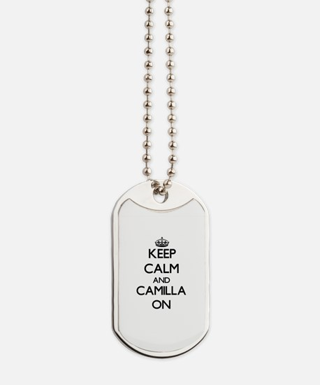Keep Calm and Camilla ON Dog Tags