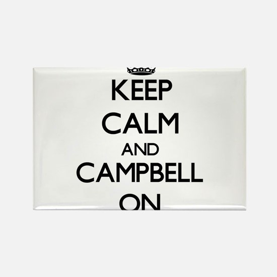 Keep Calm and Campbell ON Magnets