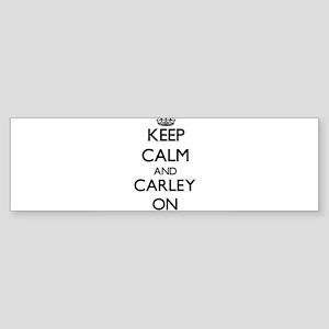 Keep Calm and Carley ON Bumper Sticker