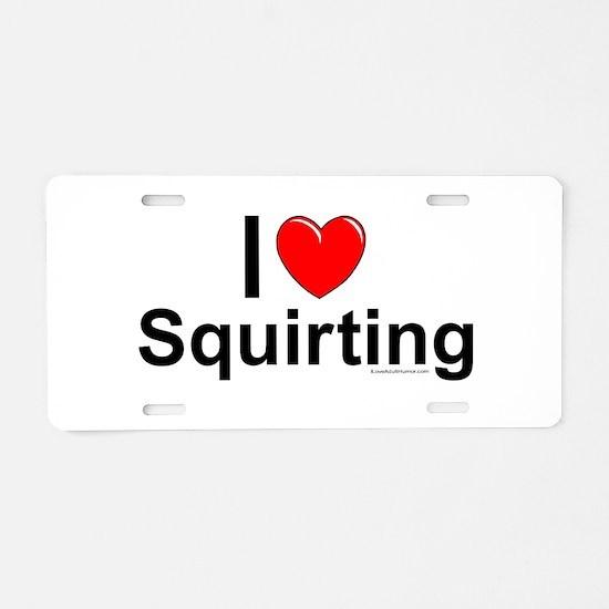 Squirting Aluminum License Plate