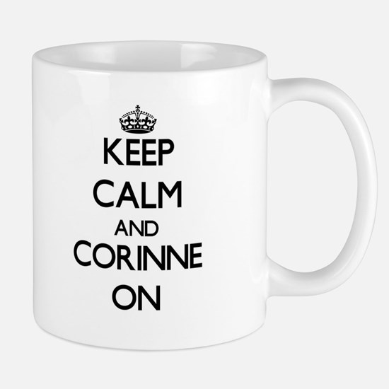 Keep Calm and Corinne ON Mugs
