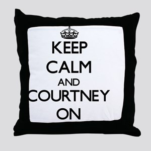 Keep Calm and Courtney ON Throw Pillow
