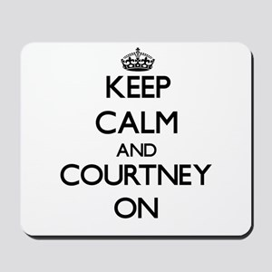 Keep Calm and Courtney ON Mousepad