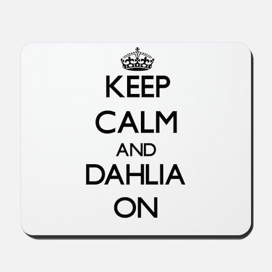 Keep Calm and Dahlia ON Mousepad