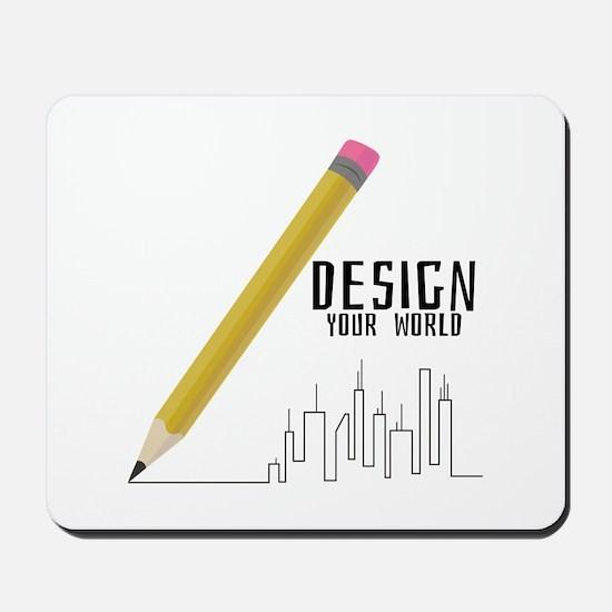 Design Your World Mousepad