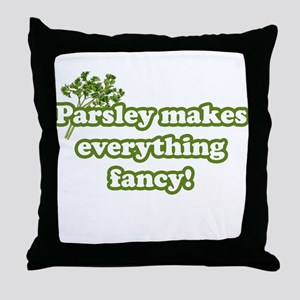 Parsley Makes Everything Fancy Throw Pillow