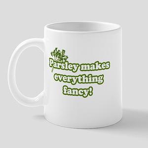 Parsley Makes Everything Fancy Mug