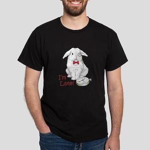 IM LATE T-Shirt