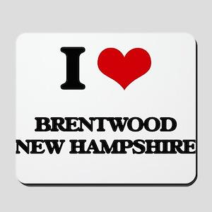 I love Brentwood New Hampshire Mousepad