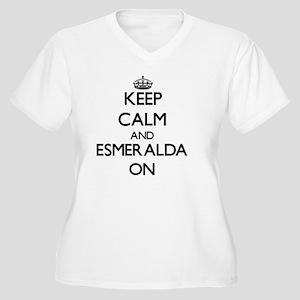 Keep Calm and Esmeralda ON Plus Size T-Shirt