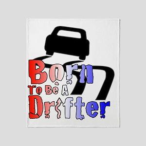 Born To Drift Throw Blanket