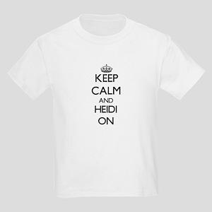 Keep Calm and Heidi ON T-Shirt