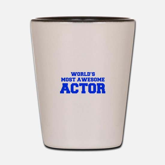 WORLD'S MOST AWESOME Actor-Fre blue 600 Shot Glass