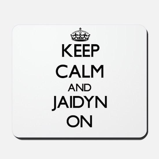 Keep Calm and Jaidyn ON Mousepad
