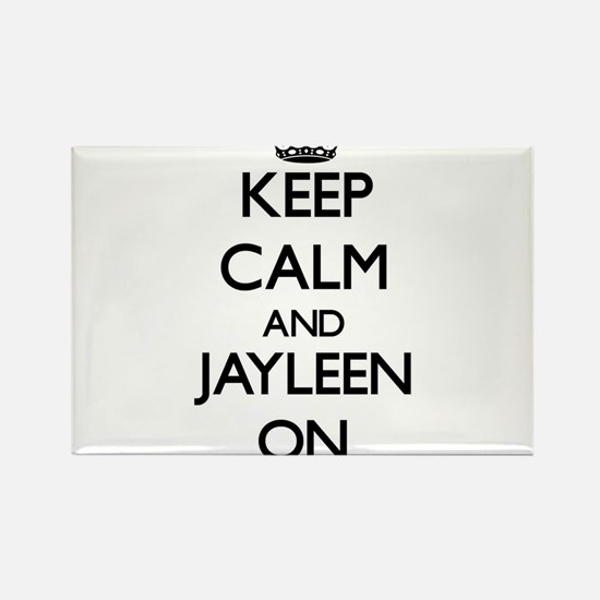 Keep Calm and Jayleen ON Magnets