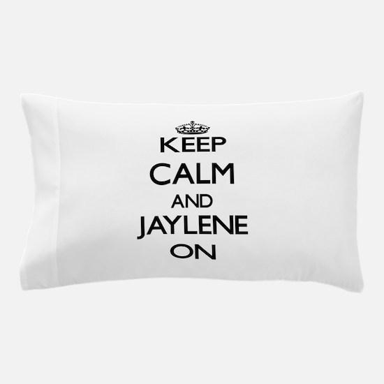 Keep Calm and Jaylene ON Pillow Case