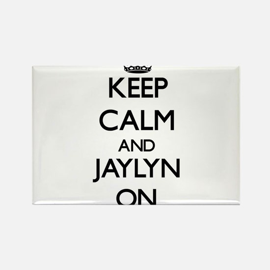 Keep Calm and Jaylyn ON Magnets