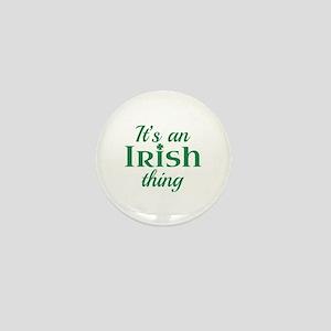It's An Irish Thing Mini Button