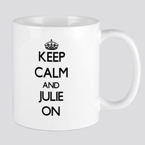 Keep Calm and Julie ON Mugs
