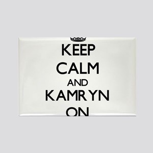 Keep Calm and Kamryn ON Magnets