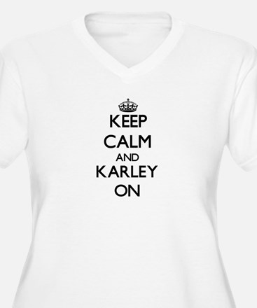 Keep Calm and Karley ON Plus Size T-Shirt