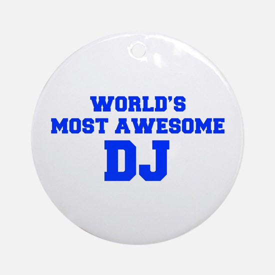 WORLD'S MOST AWESOME DJ-Fre blue 600 Ornament (Rou