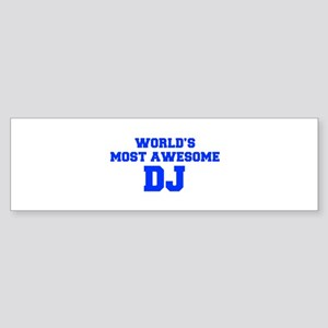 WORLD'S MOST AWESOME DJ-Fre blue 600 Bumper Sticke